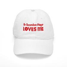 An Accordion Player Loves Me Baseball Cap