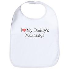 I Love My Daddy's Mustangs Bib