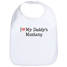 I Love My Daddy's Mustang Bib