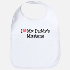 I Love My Daddy's Mustang Bib