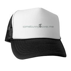 somebunny loves me Trucker Hat