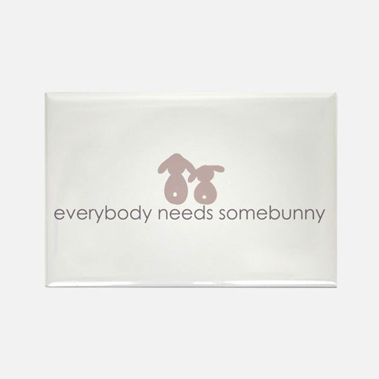 everybody needs somebunny Rectangle Magnet