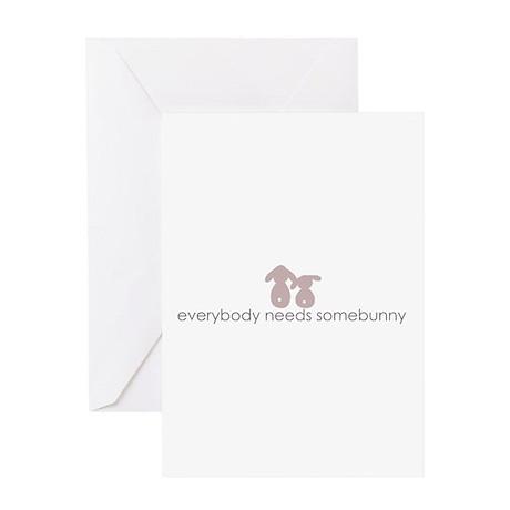 everybody needs somebunny Greeting Card