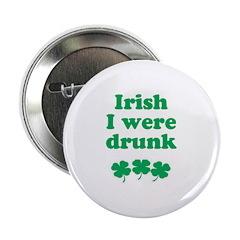 Irish I were drunk 2.25