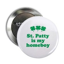 "St. Patty is my homeboy 2.25"" Button"