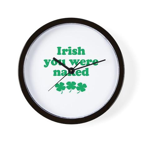 Irish you were naked Wall Clock