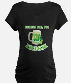 Fight me, I'm Irish T-Shirt