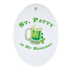 St. Patty is my homeboy Oval Ornament
