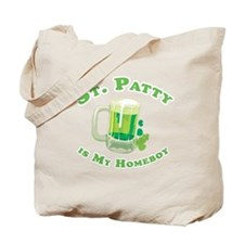 St. Patty is my homeboy Tote Bag