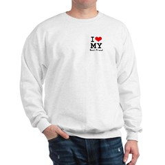 I love my best friend Sweatshirt