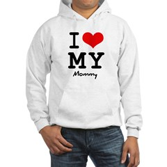 I love my mommy Hoodie
