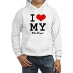 I love my mother Hooded Sweatshirt