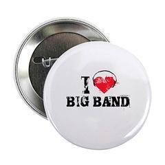 "I love big band 2.25"" Button"