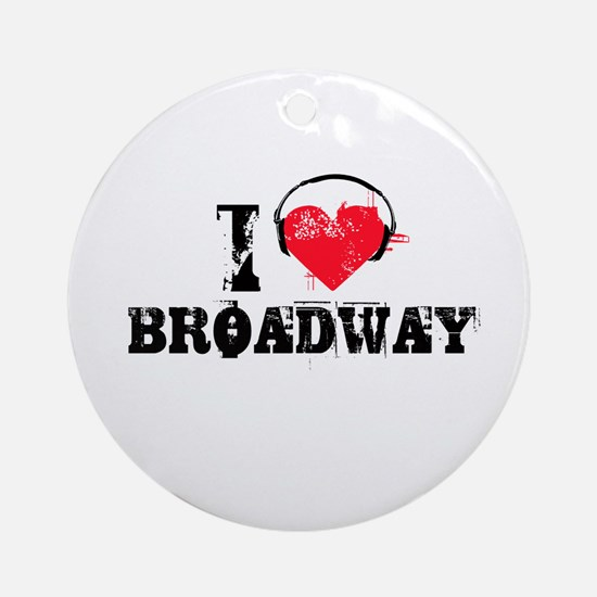 I love broadway Ornament (Round)