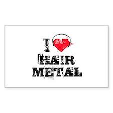 I love hair metal Rectangle Decal