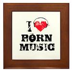 I love porn music Framed Tile
