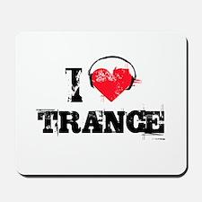 I love trance Mousepad