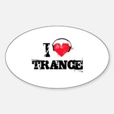 I love trance Oval Decal