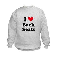 I love back seats Sweatshirt