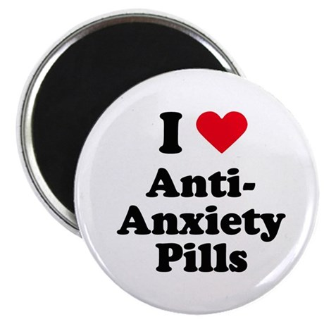 I love anti-anxiety pills Magnet