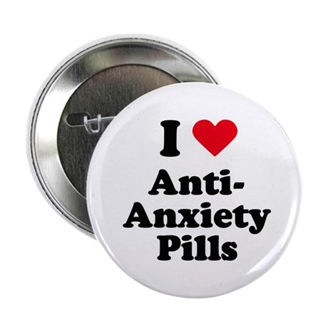 """I love anti-anxiety pills 2.25"""" Button (100 pack)"""