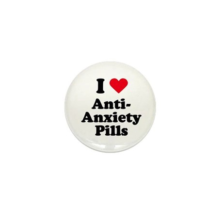 I love anti-anxiety pills Mini Button