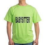 Babysitter Green T-Shirt