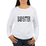 Babysitter (Front) Women's Long Sleeve T-Shirt