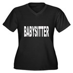 Babysitter (Front) Women's Plus Size V-Neck Dark T