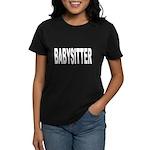 Babysitter (Front) Women's Dark T-Shirt