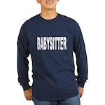 Babysitter (Front) Long Sleeve Dark T-Shirt