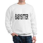 Babysitter (Front) Sweatshirt