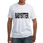 Babysitter (Front) Fitted T-Shirt