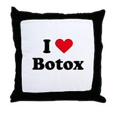 I love botox Throw Pillow