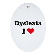 I dyslexia love / I love dyslexia Oval Ornament