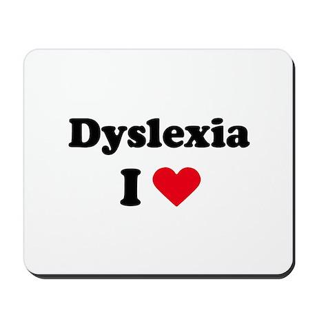 I dyslexia love / I love dyslexia Mousepad