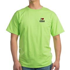 I love geeks Green T-Shirt