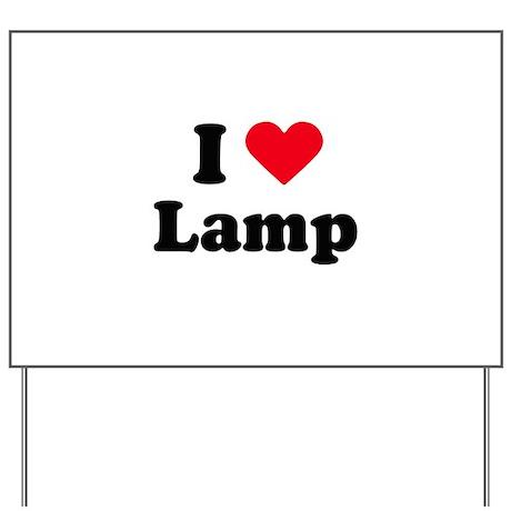I love lamp Yard Sign