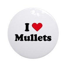 I love mullets Ornament (Round)