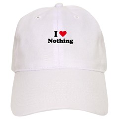 I love nothing Baseball Cap