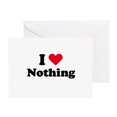I love nothing Greeting Card