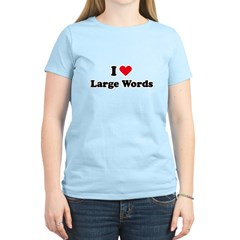 I love large words T-Shirt