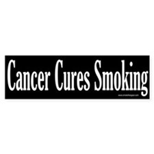 Bumper Sticker: Cancer Cures Smoking