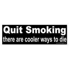 Bumper Sticker: Quit Smoking, there are cooler way