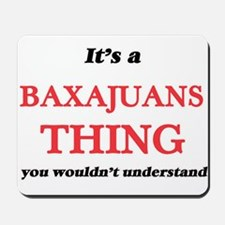 It's a Baxajuans thing, you wouldn&# Mousepad