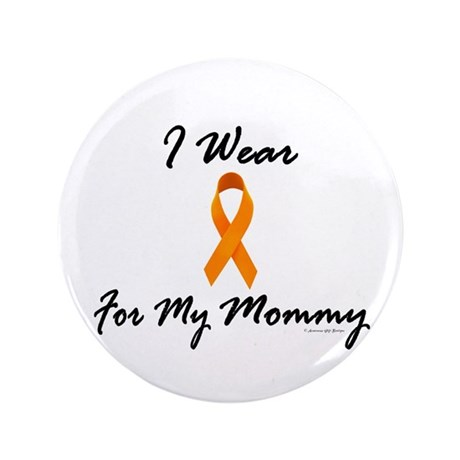 "I Wear Orange For My Mommy 1 3.5"" Button (100 pack"