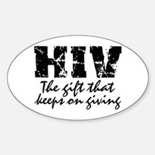 HIV The gift that keeps on gi Oval Decal