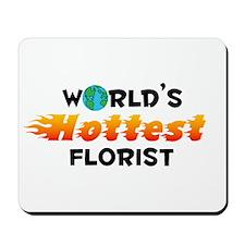 World's Hottest Florist (C) Mousepad