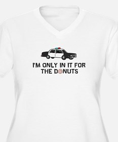 I'm only in it for the donuts T-Shirt