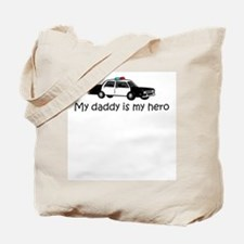 My daddy is my hero Tote Bag
